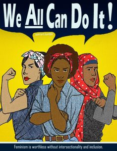 Feminism is relevant to all of us....Together of all races all woman-kind.