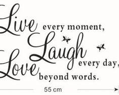 Kvalitná nálepka na stenu Live Laugh Love z PVC, 30 x Love Laugh Quotes, Live Laugh Love, Live Love, Wall Stickers Quotes, Vinyl Quotes, Vinyl Wall Decals, Laughing Quotes, Beyond Words, Positive Affirmations