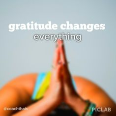#gratitude changes everything #yoga #namaste