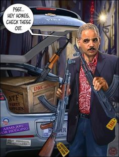 Eric Holder - - Fast & Furious