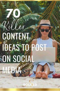 70 Killer Content Ideas To Post On Social Media - Marketing Solved Social Media Marketing Business, Real Estate Marketing, Content Marketing, Marketing Ideas, Affiliate Marketing, Online Business, Social Media Content, Social Media Tips, Social Media Management Tools