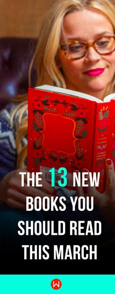 13 New Books You Should Read This March! Novels to Read, Best Novels, Book Club, Novels for Women, Novels Worth Reading, Books to Read, Books to Read in your teens, Top Novels, Top Novels to Read Time to get ready for Spring.