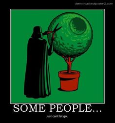 I always knew it, deep in his heart Vader is a gardener...