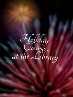 The holiday schedule and list of library closure dates for Hillsborough County libraries. Library Locations, County Library, Libraries, Closer, Schedule, Website, Holiday, Timeline, Vacations