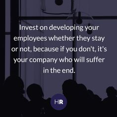 Invest on developing your employees whether they stay or not, because if you don't, it's your company who will suffer in the end. #ImproveSkills #SocialQuotes #Islam #Muslim #Entrepreneurship #Insipiration
