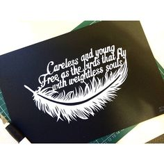 Old Pine inspired paper cut. Designed, drawn and cut by hand. Featuring a stunning, intricate feather and lyrics from Ben Howard's song. ORIGINAL CUT for sale at www.smithsdoodles.etsy.com
