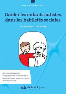 http://www.deboecksuperieur.com/titres/133201_3/9782353273195-guider-les-enfants-autistes-dans-les-habiletes-sociales.html IL Y A DES PICTOGRAMMES DEDANS.......