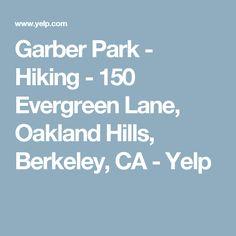 Garber Park - Hiking - 150 Evergreen Lane, Oakland Hills, Berkeley, CA - Yelp