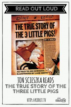 READ OUT LOUD  with author Jon Scieszka featuring his popular book The True Story of the Three Little Pigs.  Watch now at KidLit.TV