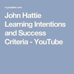 John Hattie Learning Intentions and Success Criteria - YouTube