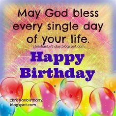 May God Bless Every Single Day Of Your Life. birthday happy birthday happy birthday wishes birthday quotes happy birthday quotes birthday wishes happy birthday images happy birthday pictures Happy Birthday Greetings Friends, Birthday Poems, Happy Birthday Wishes Cards, Happy Birthday Flower, Birthday Blessings, Happy Birthday Sister, Happy Birthday Quotes, Happy Birthday Images, 50th Birthday