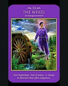 ~The Wheel card from Archangel Power Tarot Cards by Doreen Virtue and Radleigh Valentine~