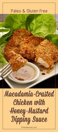 Hot out of the skillet chicken made healthy and simple with a crunchy macadamia nut crust and a super-easy honey-mustard sauce. #paleo #glutenfree