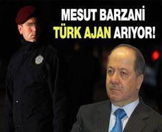 IRAK DOSYASI : Barzani'nin istihbarat teşkilatı Türk ajan arıyor