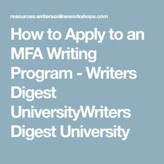 How to Apply to an MFA Writing Program - Writers Digest UniversityWriters Digest University Mfa Programs, Writing Programs, News Online, Programming, Online Courses, University, How To Apply, Learning, Writers