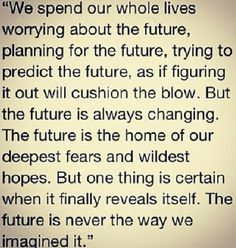 Grey's Anatomy Quotes- this quote is so true, stay in the present and have fun and worry about the future later, have fun!
