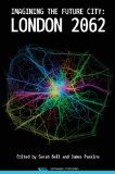 Imagining the future city [Recurso electrónico] : London 2062 / edited by Sarah Bell and James Paskins http://encore.fama.us.es/iii/encore/record/C__Rb2659707?lang=spi