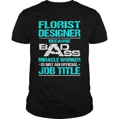 FLORIST DESIGNER T Shirts, Hoodies. Get it here ==► https://www.sunfrog.com/LifeStyle/FLORIST-DESIGNER-115783989-Black-Guys.html?57074 $22.99
