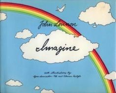 Imagine  Words and Music by John Lennon  Illustrated by Lynn Lancaster-Poh and Tilman Reitzle - Learn more here: http://singbookswithemily.wordpress.com/2011/09/06/imagine-a-singable-picture-book/