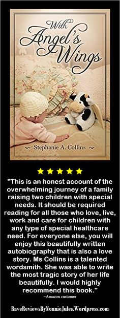 """With Angel's Wings by Stephanie A. Collins @W_Angels_Wings #RRBC """"An honest account of the overwhelming journey of a family raising two children with special needs."""" http://amzn.to/2dFgEkv"""