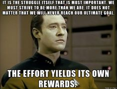 Some wisdom from Data.