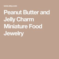 Peanut Butter and Jelly Charm  Miniature Food Jewelry