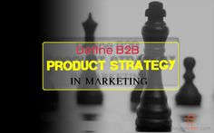 Myanmar Business Info: Define B2B Product Strategy in Marketing