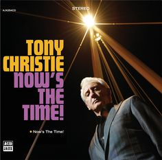 Tony Christie, Now's The Time!