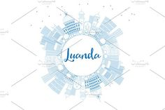 Outline Luanda Skyline Graphics Outline Luanda Skyline with Blue Buildings and Copy Space. Vector Illustration. Business Travel and by Igor Sorokin