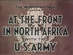 Army: At The Front In North Africa - Educational Documentary - Operation Torch, North African Campaign, British American, United States Army, World History, Us Army, World War Two, Troops, Documentary