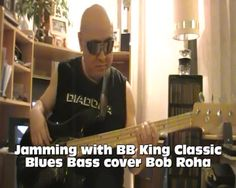 Jamming with BB King Classic Blues Bass cover Bob Roha