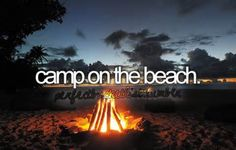 Camp On The Beach. # Bucket List # Before I Die. Kinda done this one already but let's do it again!