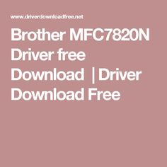 Brother MFC7820N Driver free Download   Driver Download Free