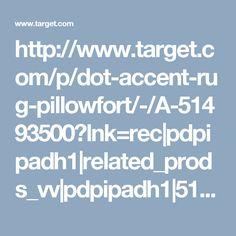 http://www.target.com/p/dot-accent-rug-pillowfort/-/A-51493500?lnk=rec|pdpipadh1|related_prods_vv|pdpipadh1|51493500|7