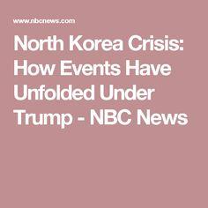 North Korea Crisis: How Events Have Unfolded Under Trump - NBC News