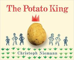 The Potato King: Christoph Niemann: 9781771471398: Amazon.com: Books