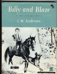 Billy and Blaze   Sweet Memories of rainy days in the library, later1960's.  CW Anderson - wonderful writer and artist