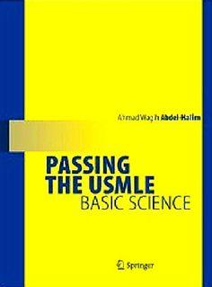 Passing the USMLE : Basic Science (2009). Ahmad Wagih Abdel-Halim.