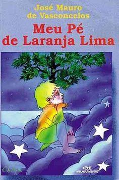 O Meu Pé de Laranja Lima by José Mauro de Vasconcelos