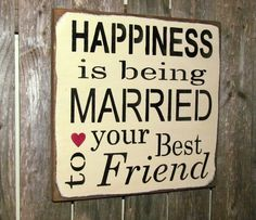 Rustic Wedding Sign, Bridal Shower Gift, Anniversary, Valentines Day Gift, Happiness is Being Married to Your Best Friend, Wood Sign saying