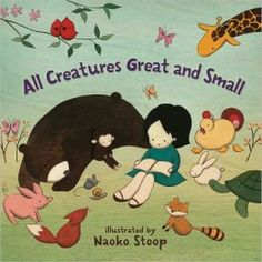 All Creatures Great and Small         by      Naoko Stoop