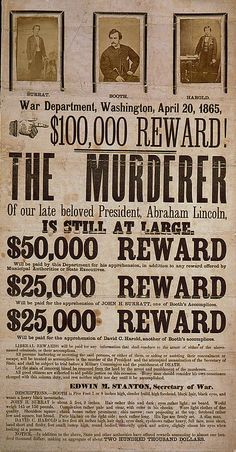 100,000 reward! The murderer of our late beloved President, Abraham Lincoln, is still at large. Broadside advertising reward for capture of Lincoln assassination conspirators, illustrated with photographic prints of John H. Surratt, John Wilkes Booth, and David E. Herold. 1865