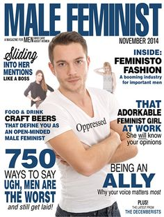 Male Feminist: a (spoof) magazine for men who really care - Telegraph