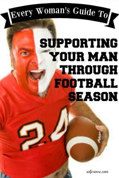 Humorous tips to help women help their man through another football season.