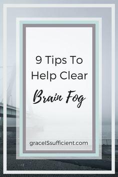 9 tips to help clear brain fog