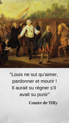 Le comte de Tilly et Louis XVI - couplet Palais Des Tuileries, Versailles, Louis Xvi, Actus, Affirmations, Attitude, Historia, Modern History, Handsome Quotes