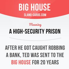 """Big house"" means a high-security prison.  #slang #englishslang #saying…"