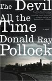 The Devil All the Time by Ray Pollock.  The back woods of Ohio can be a scary place especially if you live around Willard Russell.  Couldn't put this one down.