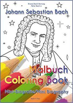 Johann Sebastian Bach - Malbuch/Coloring Book: Mini-Biografie/Mini Biography: Amazon.de: Peter Bach jr., Briana Bach-Hertzog: Bücher