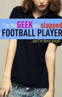 "You should read ""I'm The Geek Who Slapped A Football Player."" on #wattpad #teenfiction http://w.tt/1qMrBSu"